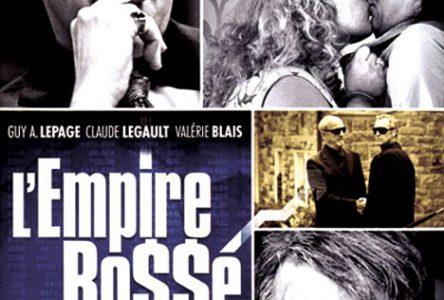 L'empire Bossé: un navet québécois comme il s'en fait peu